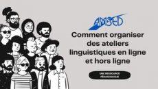E Manuel Comment Organiser Des Ateliers Linguistique En Ligne Et Hors Ligne